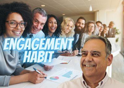 Engagement habit